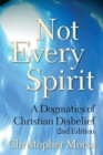 Image for Not every spirit  : a dogmatics of Christian disbelief