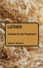 Image for Luther  : a guide for the perplexed