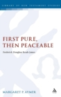Image for First pure, then peaceable  : Frederick Douglass reads James