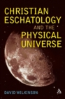 Image for Christian eschatology and the physical universe