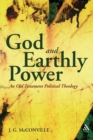 Image for God and earthly power  : an Old Testament political theology