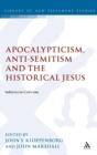 Image for Apocalypticism, anti-semitism and the historical Jesus  : subtexts in criticism