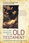 Image for T&T Clark handbook of the Old Testament  : an introduction to the literature, religion and history of the Old Testament