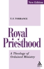 Image for Royal priesthood  : a theology of ordained ministry