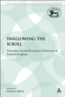 Image for Swallowing the Scroll: Textuality and the Dynamics of Discourse in Ezekiel's Prophecy