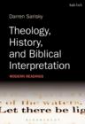 Image for Theology, history, and biblical interpretation  : modern readings