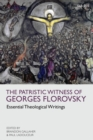 Image for Patristic witness of Georges Florovsky: essential theological writings