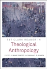 Image for T&T Clark reader in theological anthropology