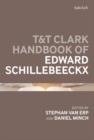 Image for T&T Clark handbook of Edward Schillebeeckx