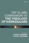 Image for T&T Clark handbook of the theology of Kierkegaard