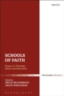 Image for Schools of Faith: Essays on Theology, Ethics and Education