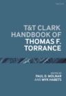 Image for T&T Clark handbook of Thomas F. Torrance
