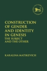 Image for Construction of gender and identity in Genesis: the subject and the other