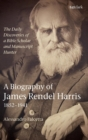 Image for The daily discoveries of a Bible scholar and manuscript hunter  : a biography of James Rendel Harris (1852-1941)