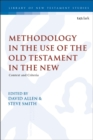 Image for Methodology in the use of the Old Testament in the new: context and criteria
