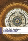 Image for T&T Clark Handbook of Ecclesiology