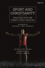 Image for Sport and Christianity: practices for the twenty-first century