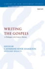 Image for Francis Watson's gospel writing: scholarly perspectives