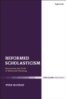 Image for Reformed scholasticism: recovering the tools of reformed theology