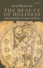 Image for The beauty of holiness  : re-reading Isaiah in the light of the Psalms