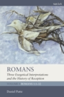 Image for Romans: three exegetical interpretations and the history of reception. (Romans 1:1-32) : Volume 1,