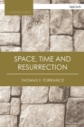 Image for Space, time and resurrection