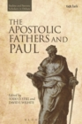 Image for The Apostolic Fathers and Paul