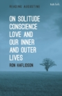 Image for On solitude, conscience, love and our inner and outer lives