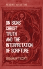 Image for On Signs, Christ, Truth and the Interpretation of Scripture