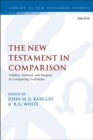 Image for The New Testament in comparison  : validity, method, and purpose in comparing traditions