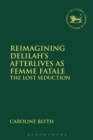 Image for Reimagining Delilah's afterlives as femme fatale  : the lost seduction