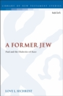 Image for A former Jew  : Paul and the dialectics of race