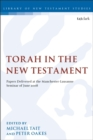 Image for Torah in the New Testament  : papers delivered at the Manchester-Lausanne Seminar of June 2008