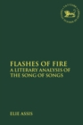 Image for Flashes of fire  : a literary analysis of the Song of Songs