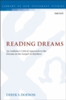 Image for Reading dreams  : an audience-critical approach to the dreams in the Gospel of Matthew