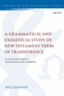 Image for A grammatical and exegetical study of New Testament verbs of transference  : a case frame guide to interpretation and translation