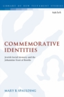 Image for Commemorative identities  : Jewish social memory and the Johannine feast of booths