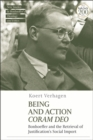 Image for Being and action Coram Deo  : Bonhoeffer and the retrieval of justification's social import