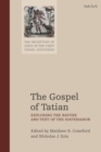 Image for The gospel of Tatian  : exploring the nature and text of the Diatessaron