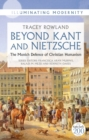 Image for Beyond Kant and Nietzsche  : the Munich defence of Christian humanism