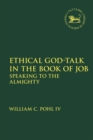 Image for Ethical God-talk in the book of Job  : speaking to the almighty