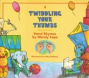 Image for Twiddling your thumbs  : hand rhymes