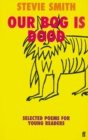 Image for Our bog is dood  : selected poems for young readers