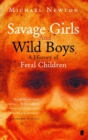 Image for Savage girls and wild boys  : a history of feral children