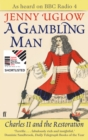 Image for A gambling man  : Charles II and the Restoration