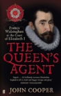 Image for The Queen's agent  : Francis Walsingham at the Court of Elizabeth I