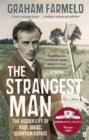 Image for The strangest man  : the hidden life of Paul Dirac, quantum genius
