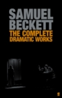 Image for The Complete Dramatic Works of Samuel Beckett
