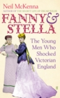 Image for Fanny and Stella  : the young men who shocked Victorian England