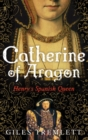 Image for Catherine of Aragon  : Henry's Spanish queen